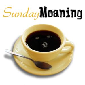 Sunday Moaning