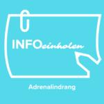 INFOeinholen - Adrenalindrang