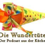 Die Wundertüte - Der Podcast aus der Küche